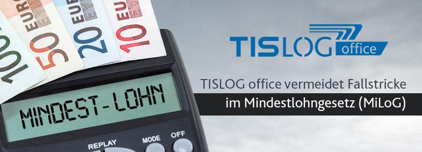 Mindestlohngesetz: TISLOG office unterstützt Dokumentationspflicht